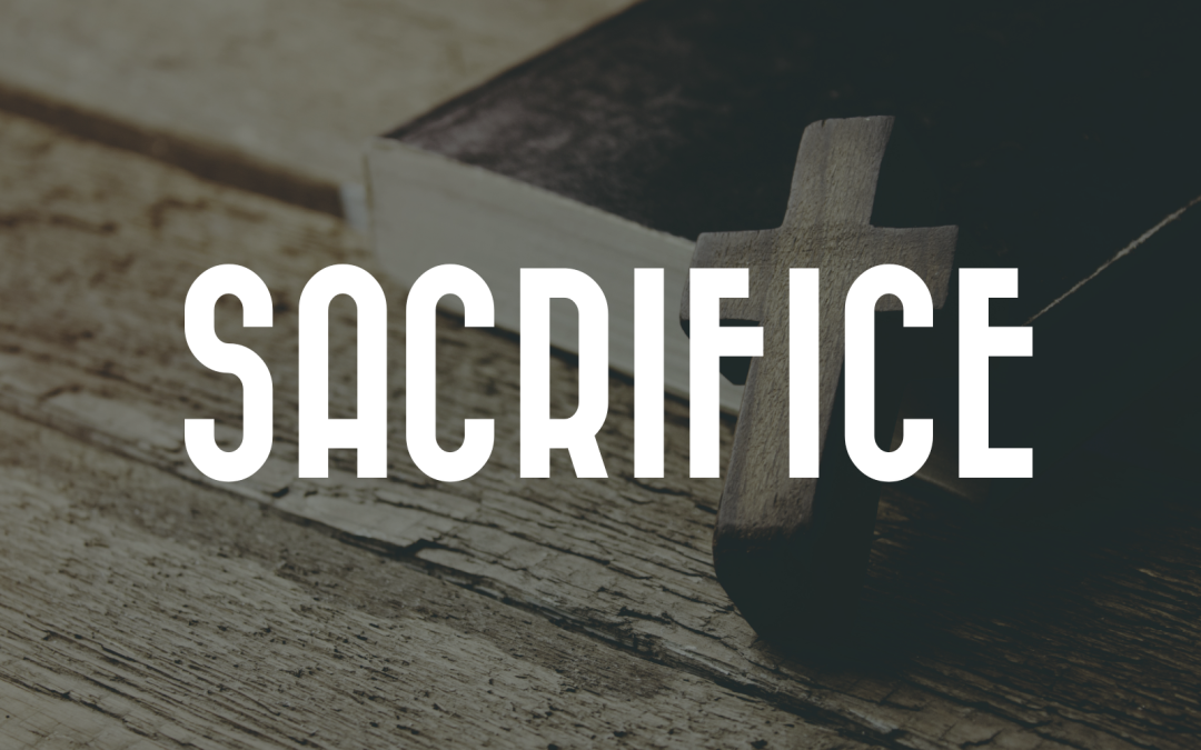 Rediscovering Worship: Sacrifice
